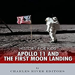 History for Kids: Apollo 11 and the First Moon Landing