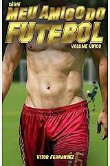 Meu Amigo do Futebol: Volume Único eBook Kindle
