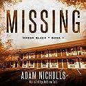Missing: Mason Black, Book 1 Hörbuch von Adam Nicholls Gesprochen von: Andrew Tell