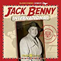 Jack Benny International Radio/TV Program by Jack Benny Narrated by Jack Benny, Mary Livingston, Phil Harris, Dennis Day