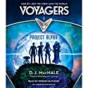 Voyagers: Project Alpha, Book 1 Audiobook by D. J. MacHale Narrated by Robbie Daymond