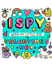 I Spy With My Little Eye Valentine's Day Book For Kids: Activity Book for Toddlers Ages 2-5: Can You Find Angels, Bears, Rainbow and Unicorn? A Fun Interactive Guessing Game For Preschool