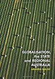 "Amanda Walsh, ""Globalisation, the State and Regional Australia"" (Sydney UP, 2018)"