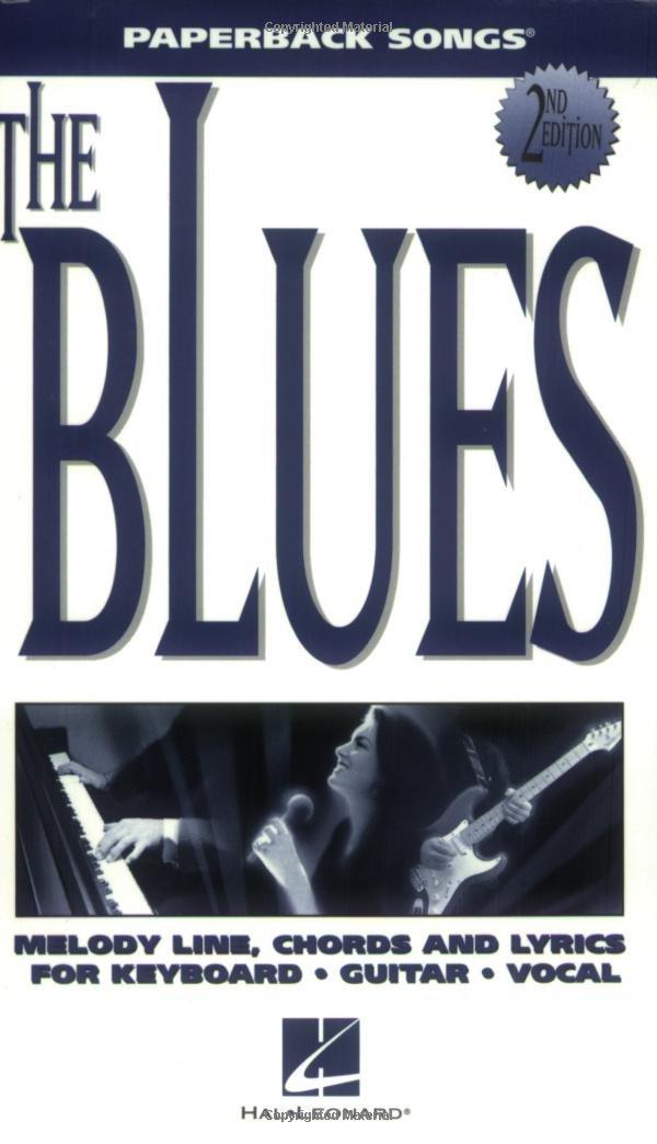 The Blues Melodylyricschords Paperback Songs Hal Leonard Corp
