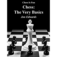Chess: The Very Basics (Chess is Fun Book 34)