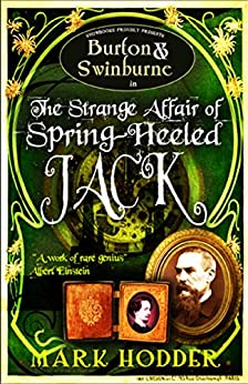 Burton and Swinburne In The Strange Affair of Spring Heeled Jack (Burton & Swinburne) by [Hodder, Mark]