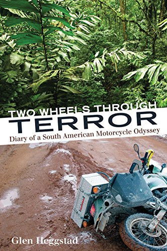 Two Wheels Through Terror: Diary of a South American Motorcycle Odyssey (Best Road Bike Wheels For The Money)