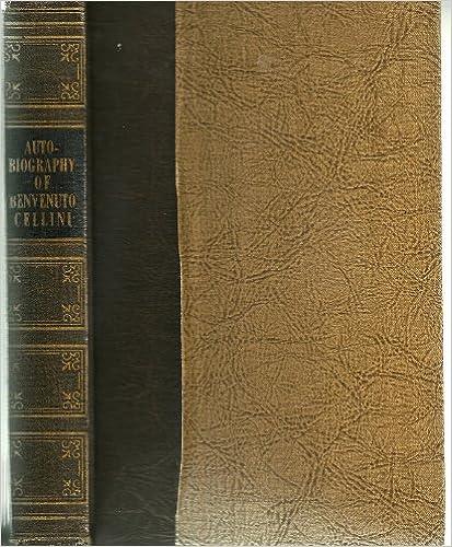 Book Autobiography of Benvenuto Cellini (World's Popular Classics)