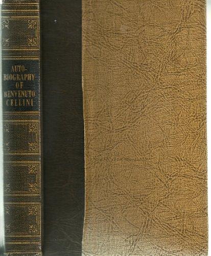 Autobiography of Benvenuto Cellini (World's Popular Classics)