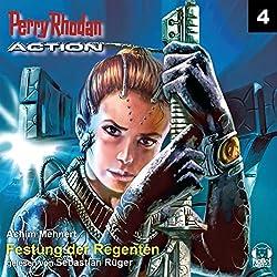 Festung der Regenten (Perry Rhodan Action 4)