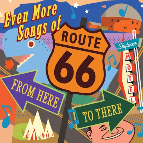 Even More Songs Of Route 66: F...