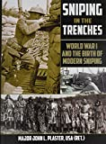 img - for Sniping in the Trenches: World War I and the Birth of Modern Sniping book / textbook / text book