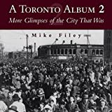 img - for A Toronto Album 2: More Glimpses of the City That Was (No.2) book / textbook / text book