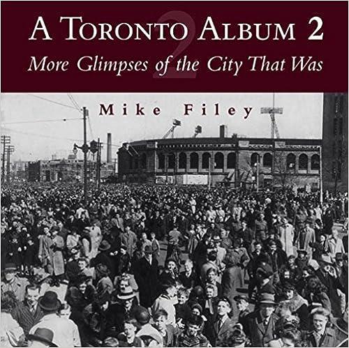 Download online A Toronto Album 2: More Glimpses of the City That Was: No.2 PDF, azw (Kindle), ePub