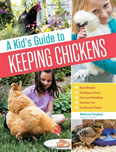 Kid's Guide to Keeping Chickens, A by Melissa Caughey (1-Apr-2015) Paperback