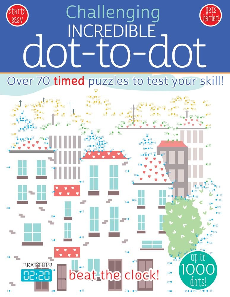 Incredible Dot to Dot: Over 70 Timed Puzzles to Test Your Skill! (Challenging...Books)