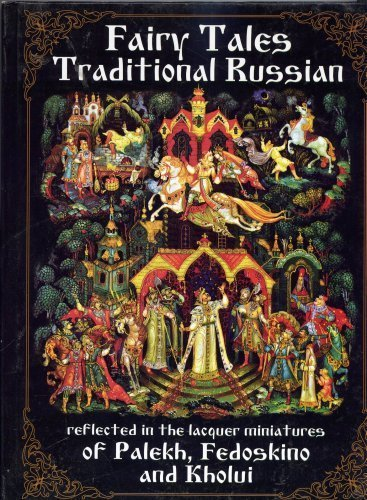 Traditional Russian Fairy Tales Reflected in the Lacquer Miniatures ofr Palekh, Fedoskino and Kholui