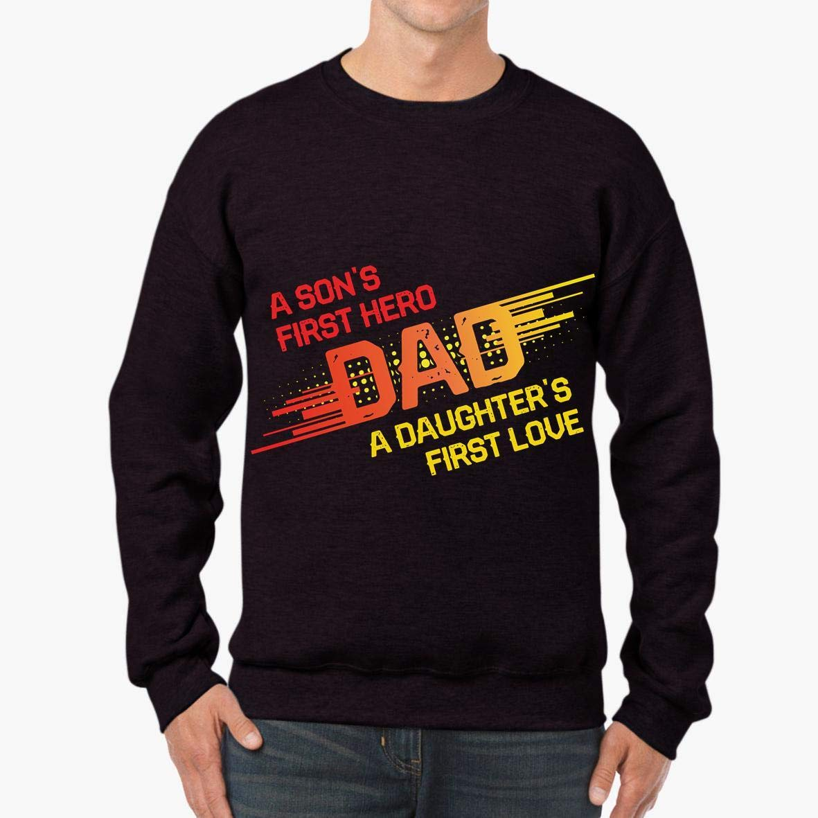 Father/_s Day Top Awesome Unisex Sweatshirt tee First Hero and First Love