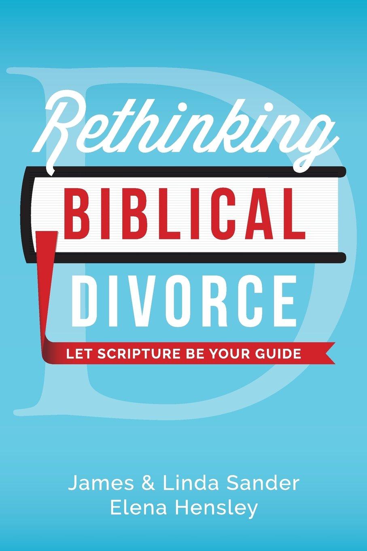 Rethinking Biblical Divorce: Let Scripture Be Your Guide PDF