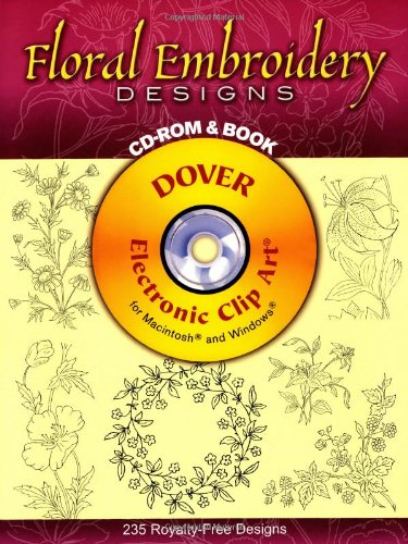Floral Embroidery Designs CD-ROM and Book (Dover Electronic Clip (Floral Embroidery Design)