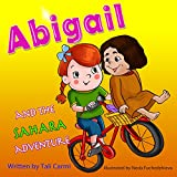 Children books : ABIGAIL and the SAHARA ADVENTURE: (Explore the World kids book collection) (Values eBook)Sleep & Preschool Books(Short Story) (Bedtime ... Books for Early & Beginner Readers 6)