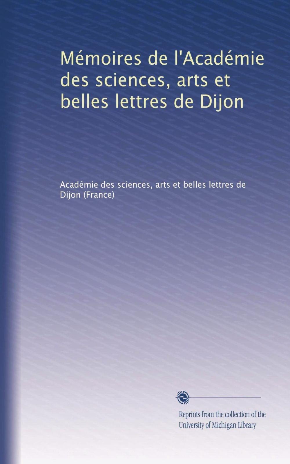 Download Mémoires de l'Académie des sciences, arts et belles lettres de Dijon (Volume 30) (French Edition) ebook