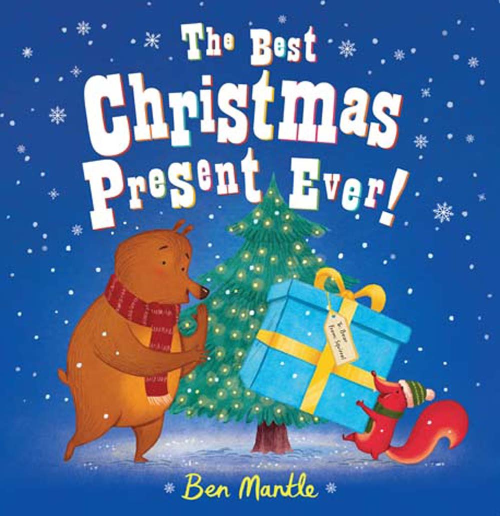 the best christmas present ever ben mantle 9781454921219 amazoncom books - Best Christmas Present
