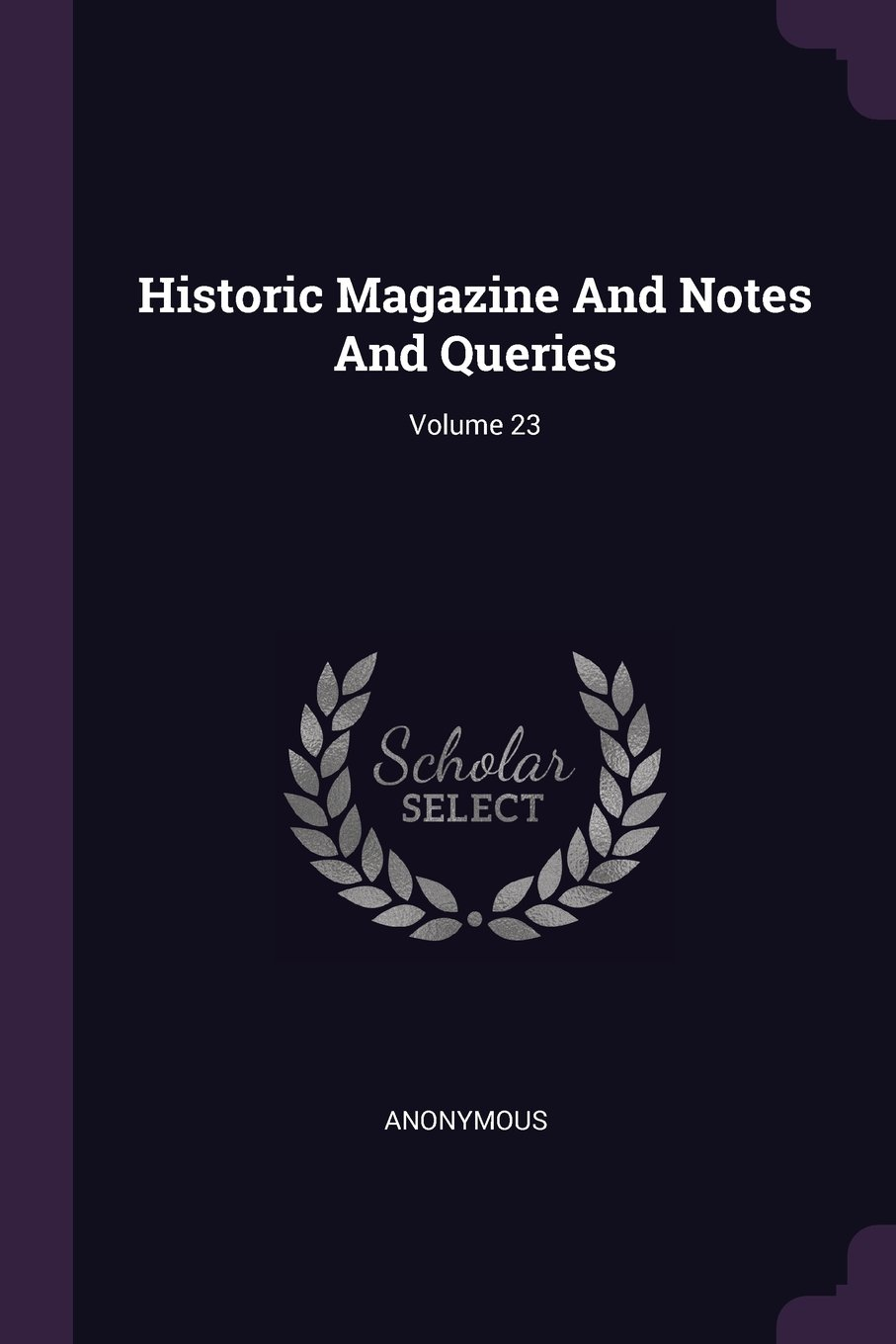 Historic Magazine And Notes And Queries; Volume 23 pdf epub