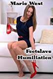 Footslave Humiliation (English Edition)