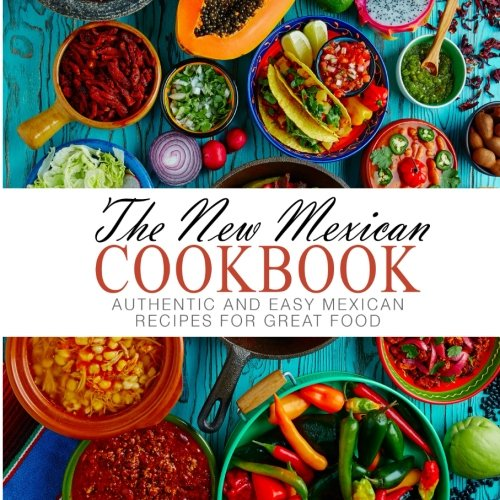 Download the new mexican cookbook authentic and easy mexican download the new mexican cookbook authentic and easy mexican recipes for great food book pdf audio idkpu4l8s forumfinder Choice Image