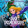 Tara Tremendous: The Secret Diaries, Vol. 2