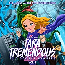Tara Tremendous: The Secret Diaries, Vol. 2 Performance by Stewart St. John Narrated by  Wonkybot Studios