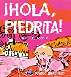 !Hola, Piedrita!/Hello, Rock, Roger Bradfield, 1930900651