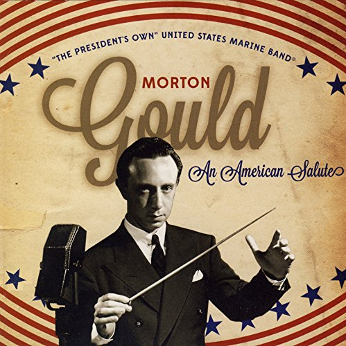 Morton Gould: An American (American Music Band)