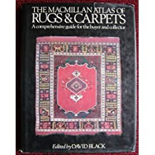 The Macmillan Atlas of Rugs and Carpets/a Comprehensive Guide for the Buyer and Collector