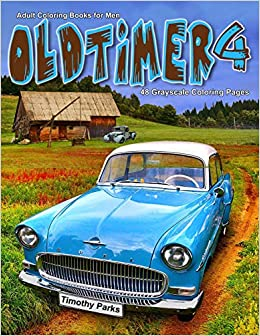 Amazon Com Adult Coloring Books For Men Oldtimer 4 Life