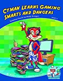 Cyman Learns Gaming Smarts and Dangers