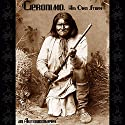 Geronimo, His Own Story: An Autobiography Audiobook by  Geronimo Narrated by Stephen F. Clark