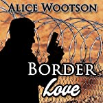 Border Love | Alice Wootson