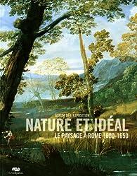 Nature et ideal : album de l'exposition : Le paysage à Rome 1600-1650 par Stéphane Loire