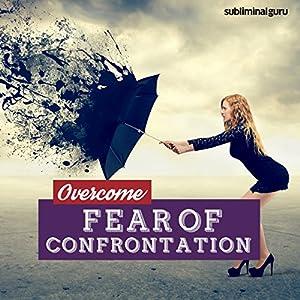 Overcome Fear of Confrontation Speech