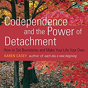 Codependence and the Power of Detachment Audiobook