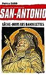 Lâche-nous les bandelettes: San Antonio tome 19 par Dard