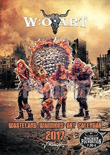 W:O:Art Kunstkalender Wacken open Air 2017 Großformat.: Wasteland Warriors.  In Zusammenarbeit mit Jens Rusch, Frank Steinmetz.und Gerd Scherm.