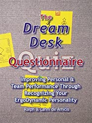 The Dream Desk Questionnaire: Improving  Personal & Team Performance Through Recognizing Your ErgoDynamic Personality