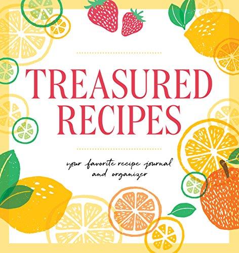 Treasured Recipes ( a Blank Recipe Book ): Your Favorite Recipe Journal and Organizer (Favorite Recipes Cookbook)