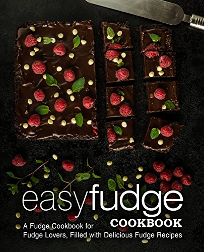 Easy Fudge Cookbook: A Fudge Cookbook for Fudge Lovers, Filled with Delicious Fudge Recipes by BookSumo Press