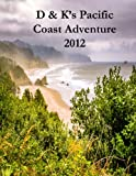 Search : D & K's Pacific Coast Adventure 2012: Cycling the Pacific Coast of North America from Vancouver to San Diego