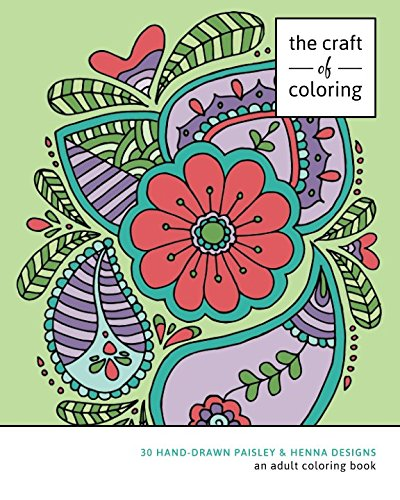 The Craft Of Coloring 30 Paisley And Henna Designs An Adult Book Relaxing Stress Relieving Books