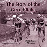 The Story of the Giro d'Italia: A Year-by-Year History of the Tour of Italy, Volume 1: 1909-1970 | Bill McGann,Carol McGann